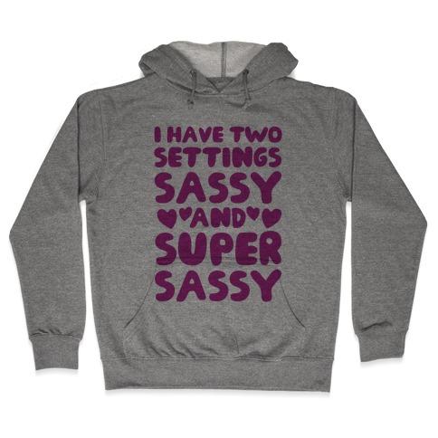 Super Sassy Hooded Sweatshirt
