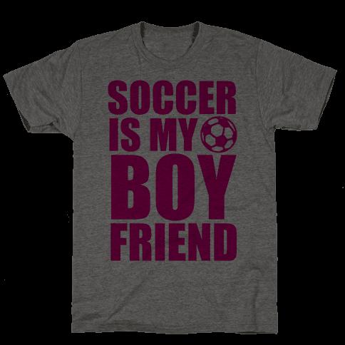 Soccer is My Boyfriend Mens T-Shirt