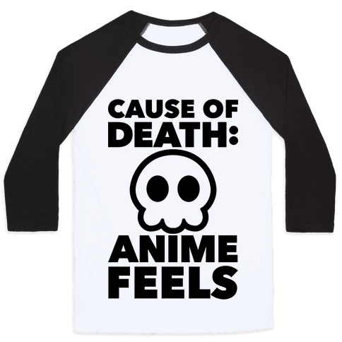 Cause Of Death: Anime Feels Baseball Tee
