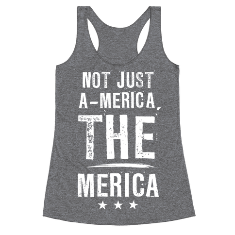 Not A-Merica, THE Merica Racerback Tank Top