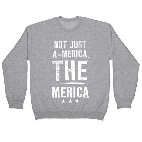 Not A-Merica, THE Merica Pullover