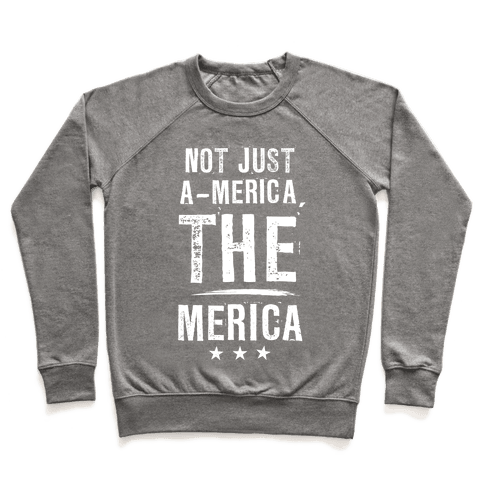 Not A-Merica, THE Merica Pullover
