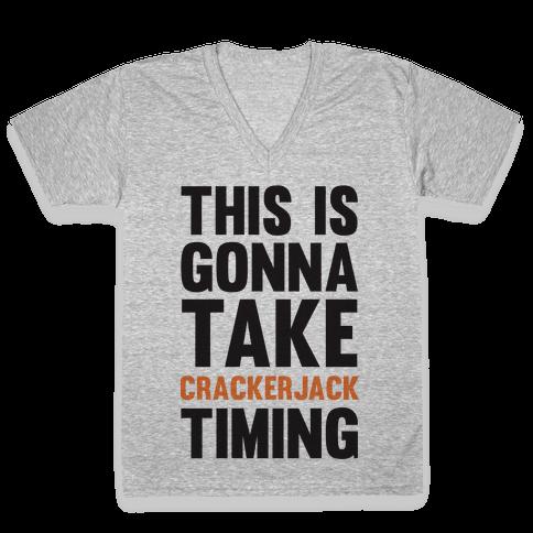 This Is Gonna Take Crackerjack Timing V-Neck Tee Shirt