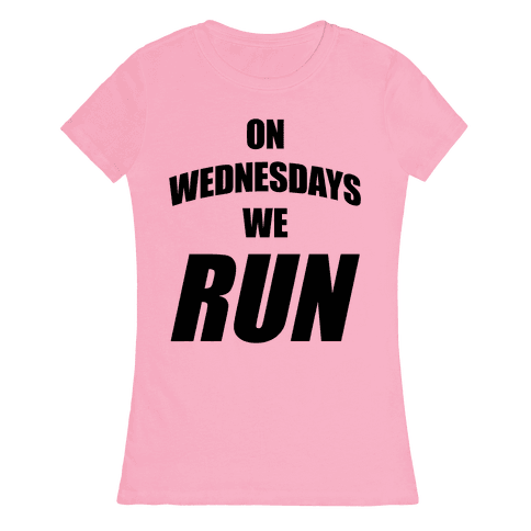 On Wednesdays We Run Womens T-Shirt