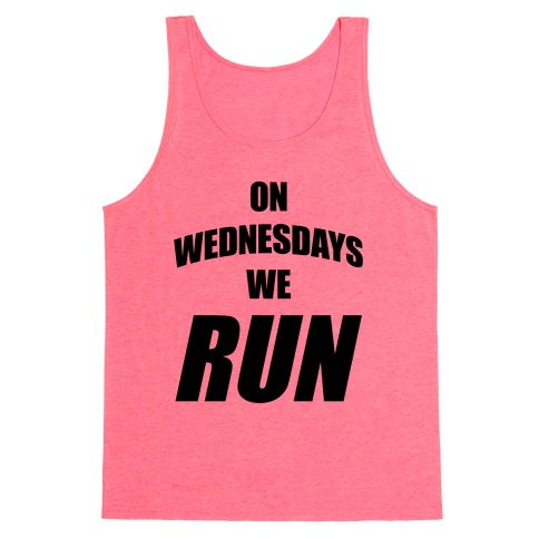 On Wednesdays We Run Tank Top