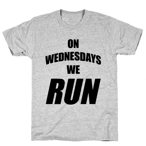 On Wednesdays We Run Mens T-Shirt