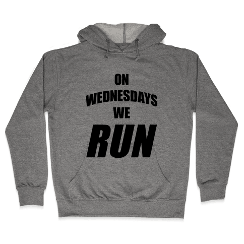 On Wednesdays We Run Hooded Sweatshirt