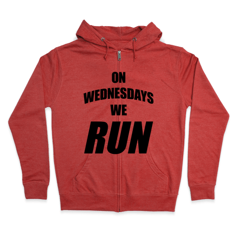 On Wednesdays We Run Zip Hoodie