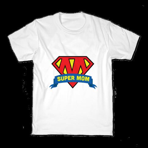 Super Mom Kids T-Shirt