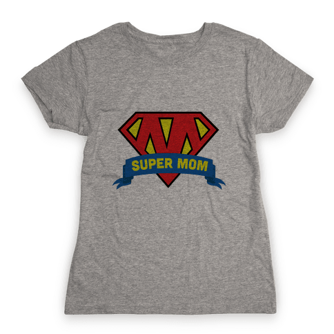Super Mom Womens T-Shirt