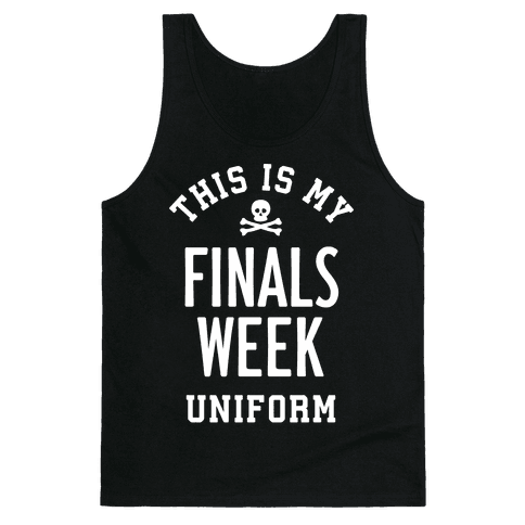 Finals Week Uniform Tank Top