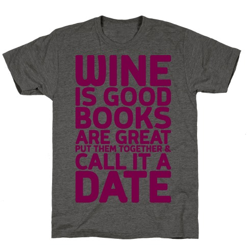 Wine Is Good, Books Are Great T-Shirt