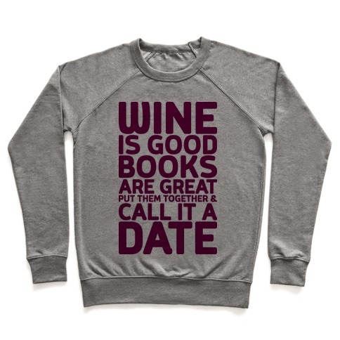 Wine Is Good, Books Are Great Pullover