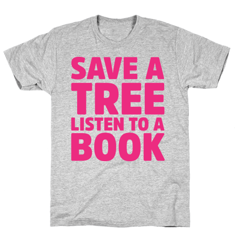 Save a Tree Listen to a Book Mens T-Shirt