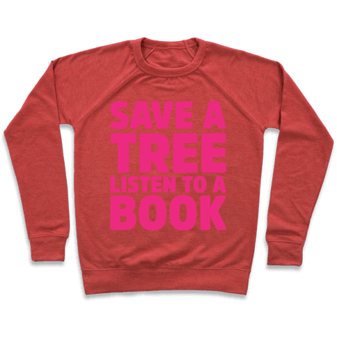 Save a Tree Listen to a Book Pullover