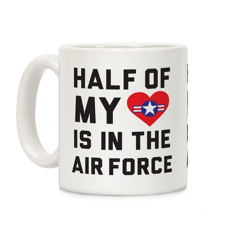 Half My Heart Is In The Air Force Coffee Mug