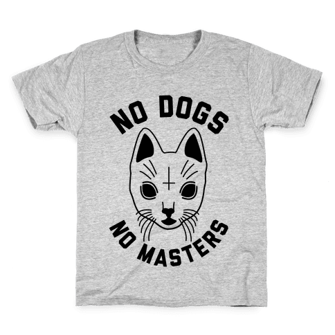 No Dogs No Masters Kids T-Shirt