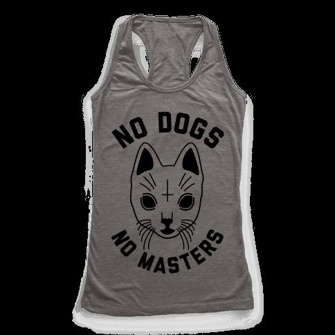 No Dogs No Masters Racerback Tank Top