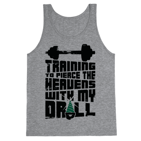 Training to Pierce The Heavens With My Drill Tank Top