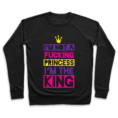 I'm The King Pullover