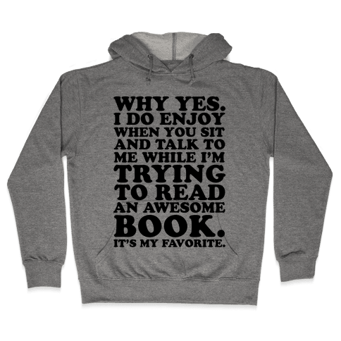 I'm Trying to Read an Awesome Book - Sarcastic Book Lover Hooded Sweatshirt
