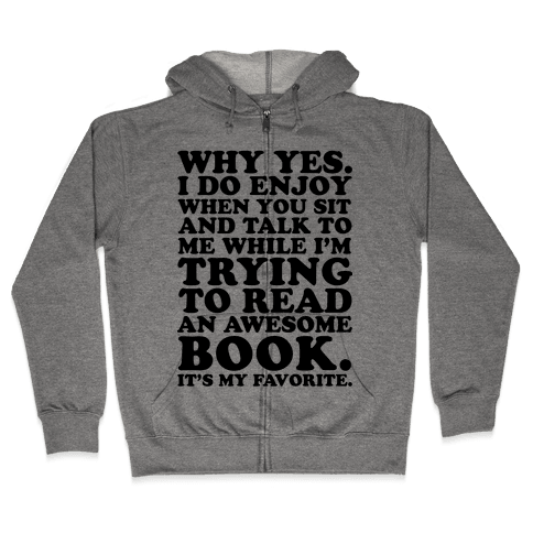 I'm Trying to Read an Awesome Book - Sarcastic Book Lover Zip Hoodie