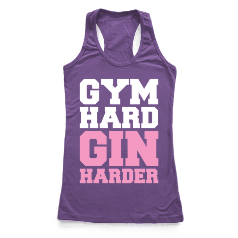 Gym Hard Gin Harder Racerback Tank Top