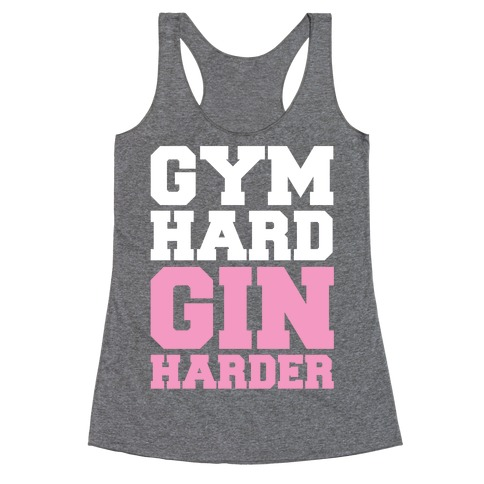 Gym Hard Gin Harder Racerback Tank Top