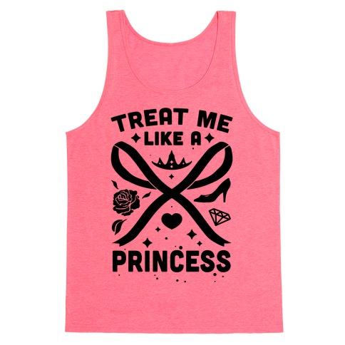 Treat Me Like A Princess Tank Top