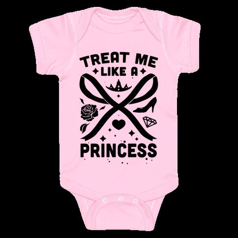 Treat Me Like A Princess Baby Onesy