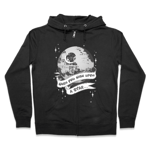 When You Wish Upon A Death Star Zip Hoodie