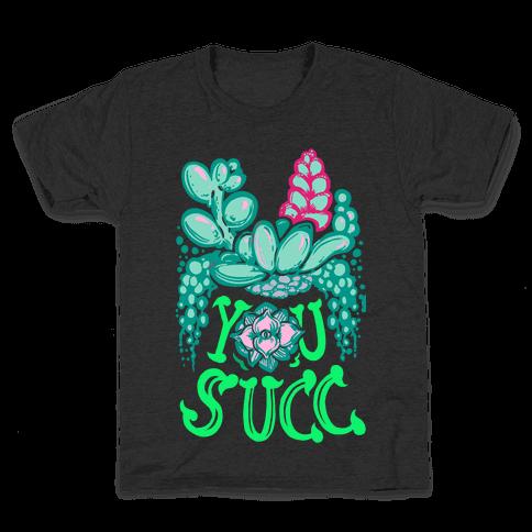 You Succ! (Succulents) Kids T-Shirt