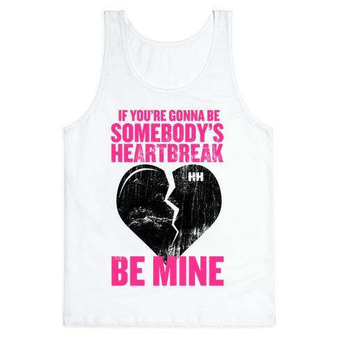 Somebody's Heartbreak Tank Top