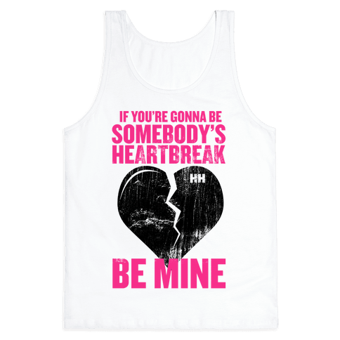 Somebody's Heartbreak Tank Top