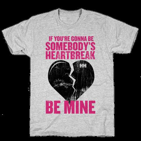 Somebody's Heartbreak Mens T-Shirt