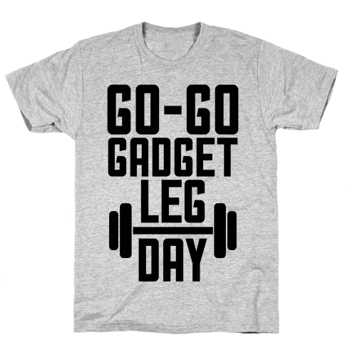 Go-go Gadget Leg Day Mens T-Shirt
