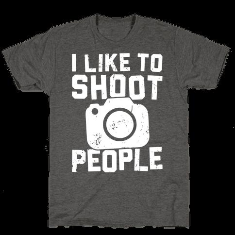 I Like To Shoot People