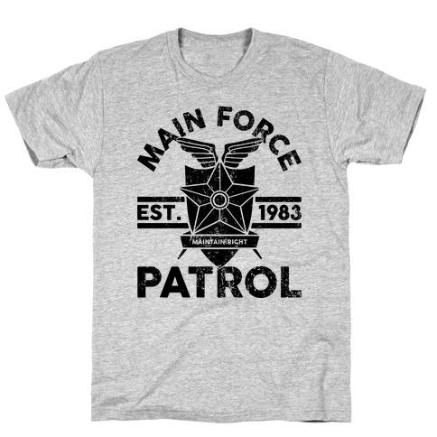 Main Force Patrol T-Shirt