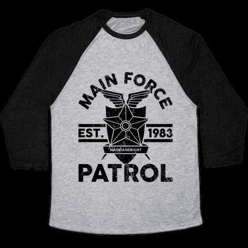 Main Force Patrol Baseball Tee
