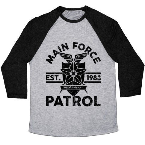Main Force Patrol Baseball Tee