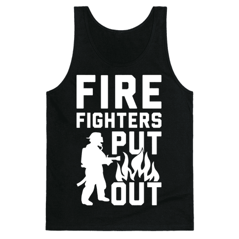 Firefighters Put Out Tank Top