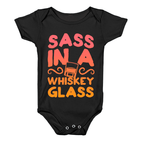 Sass in a Whiskey Glass Baby Onesy