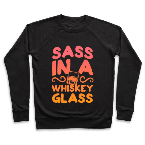 Sass in a Whiskey Glass Pullover