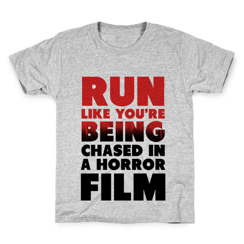 Run Like Your Being Chased in a Horror Film Kids T-Shirt