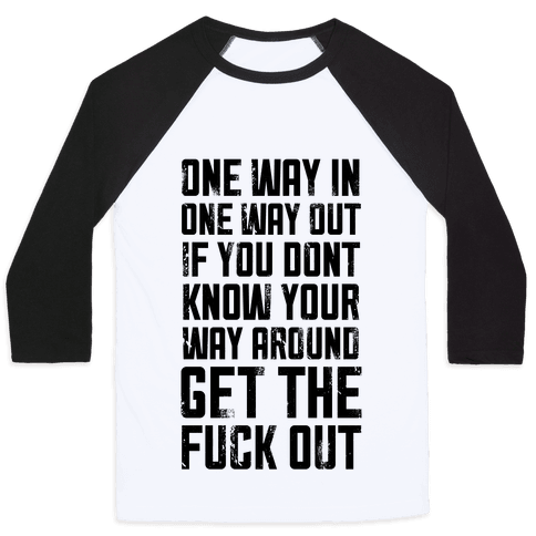 One Way In One Way Out Buckwild Baseball Tee