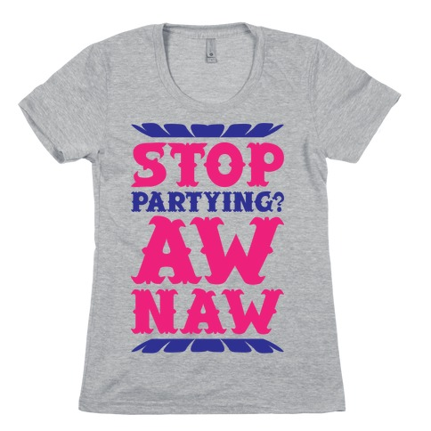 Aw Naw Womens T-Shirt
