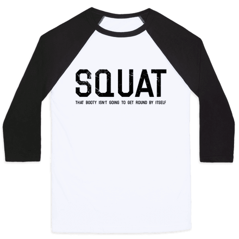 Squat That Booty Baseball Tee