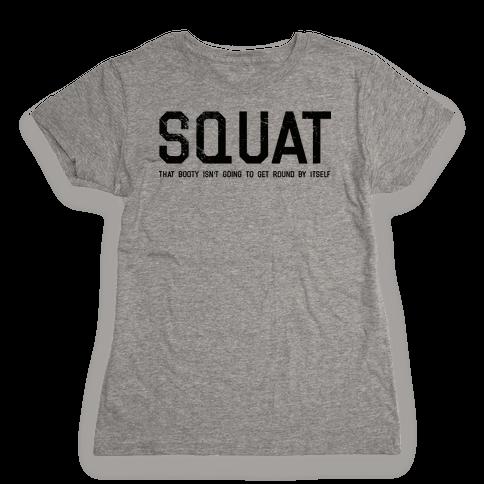 Squat That Booty Womens T-Shirt