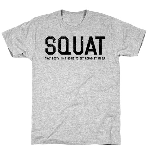 Squat That Booty Mens/Unisex T-Shirt