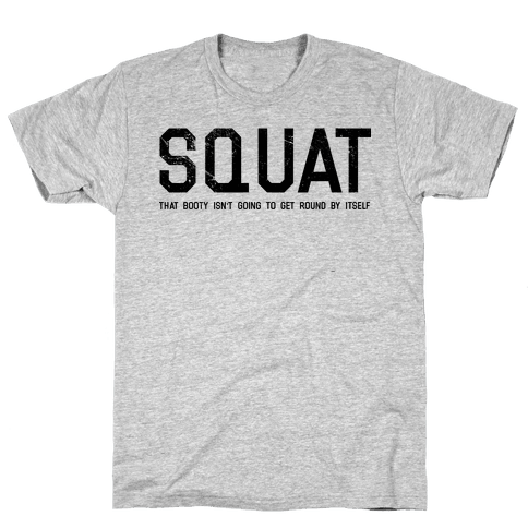 Squat That Booty Mens T-Shirt
